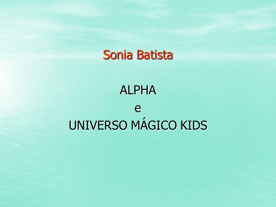Sonia Batista ALPHAe UNIVERSO MÁGICO KIDS