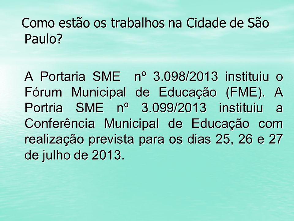 Como estão os trabalhos na Cidade de São Paulo? Como estão os trabalhos na Cidade de São Paulo? A Portaria SME nº 3.098/2013 instituiu o Fórum Municip