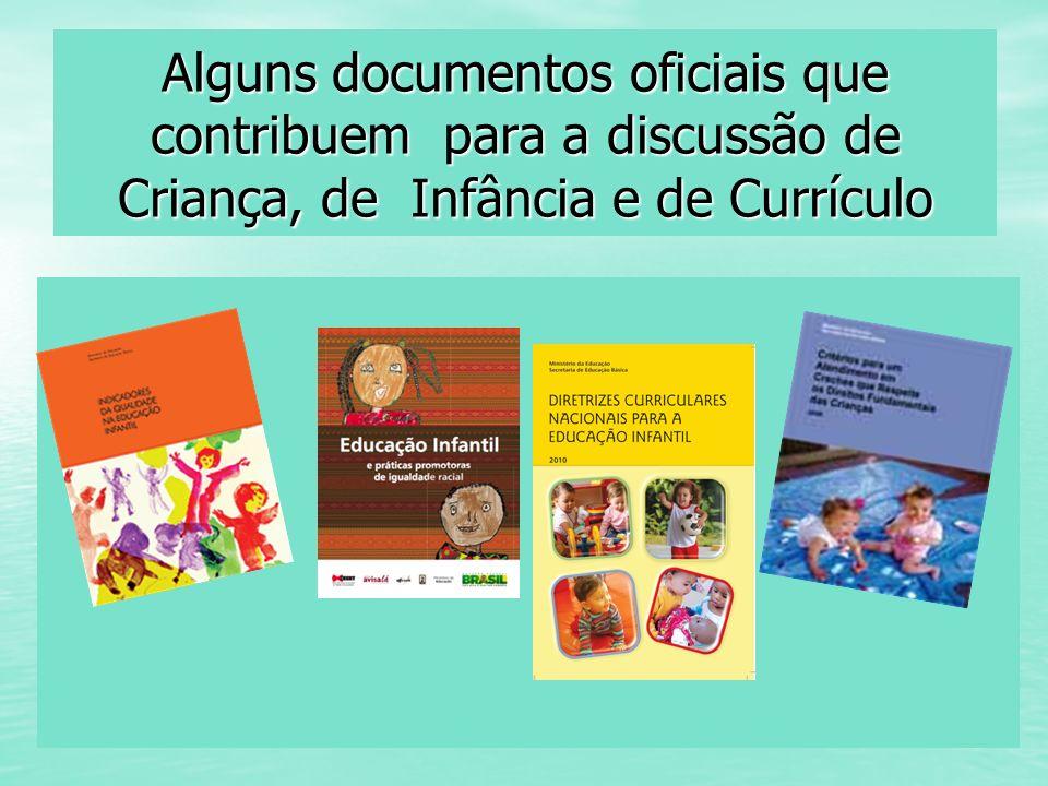 Alguns documentos oficiais que contribuem para a discussão de Criança, de Infância e de Currículo