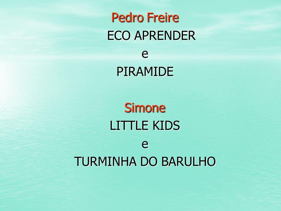 Pedro Freire ECO APRENDER ECO APRENDERePIRAMIDESimone LITTLE KIDS e TURMINHA DO BARULHO