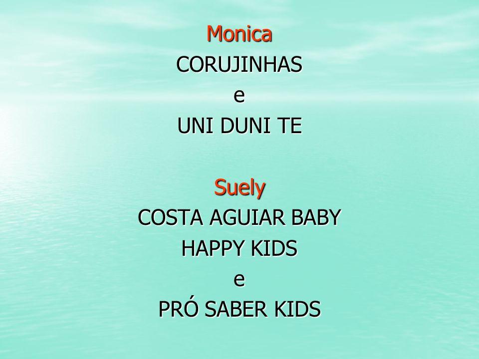 MonicaCORUJINHASe UNI DUNI TE Suely COSTA AGUIAR BABY HAPPY KIDS e PRÓ SABER KIDS