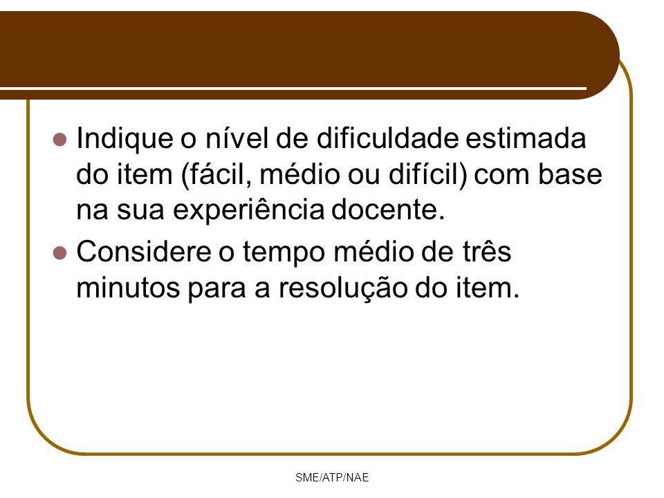 Indique o nível de dificuldade estimada do item (fácil, médio ou difícil) com base na sua experiência docente. Considere o tempo médio de três minutos