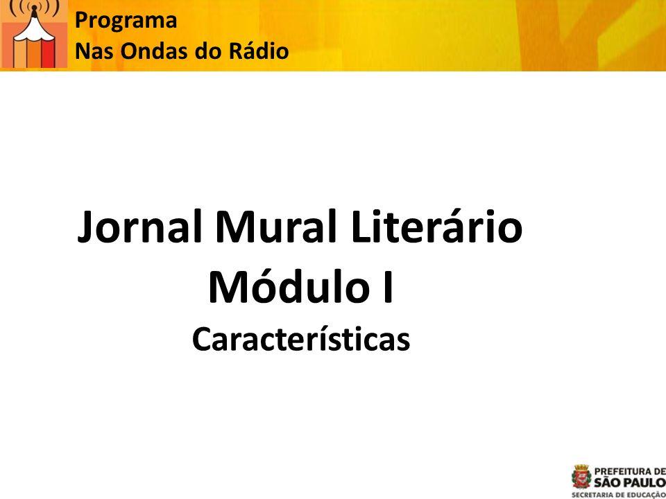 Jornal Mural Literário Módulo I Características Programa Nas Ondas do Rádio