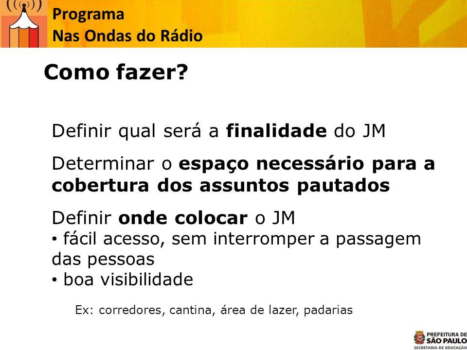 Programa Nas Ondas do Rádio Definir qual será a finalidade do JM Determinar o espaço necessário para a cobertura dos assuntos pautados Definir onde co