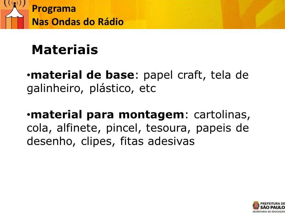 Programa Nas Ondas do Rádio material de base: papel craft, tela de galinheiro, plástico, etc material para montagem: cartolinas, cola, alfinete, pince
