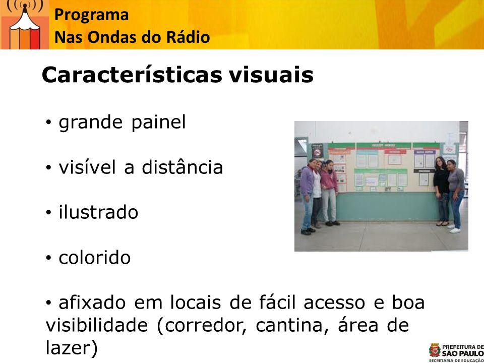 Programa Nas Ondas do Rádio grande painel visível a distância ilustrado colorido afixado em locais de fácil acesso e boa visibilidade (corredor, canti