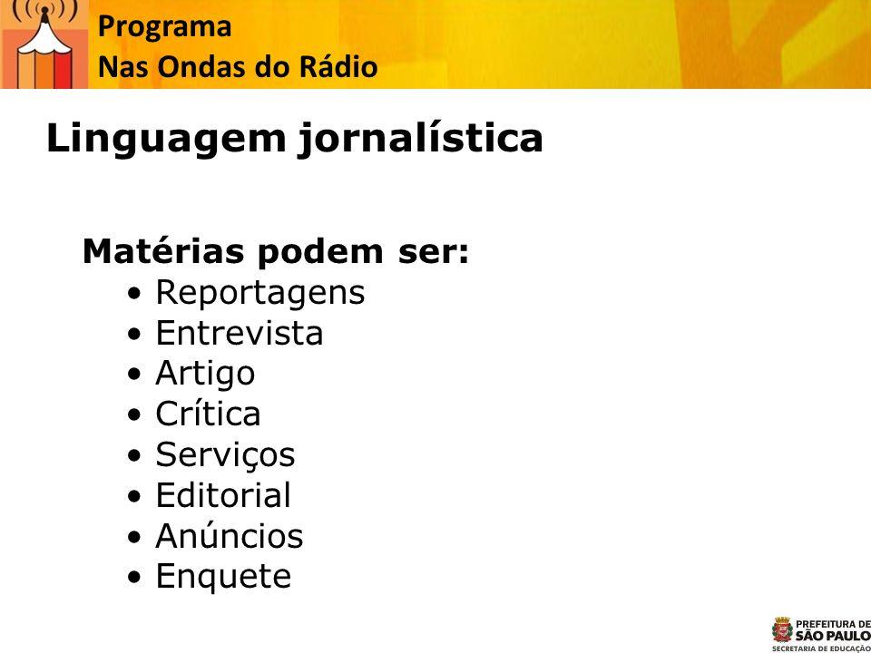 Programa Nas Ondas do Rádio Pauta – é o primeiro roteiro para a produção de textos jornalísticos e material iconográfico.