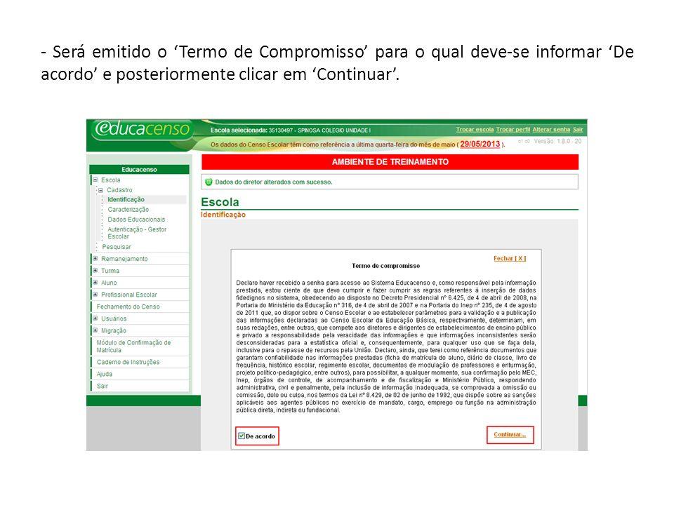 - Será emitido o Termo de Compromisso para o qual deve-se informar De acordo e posteriormente clicar em Continuar.