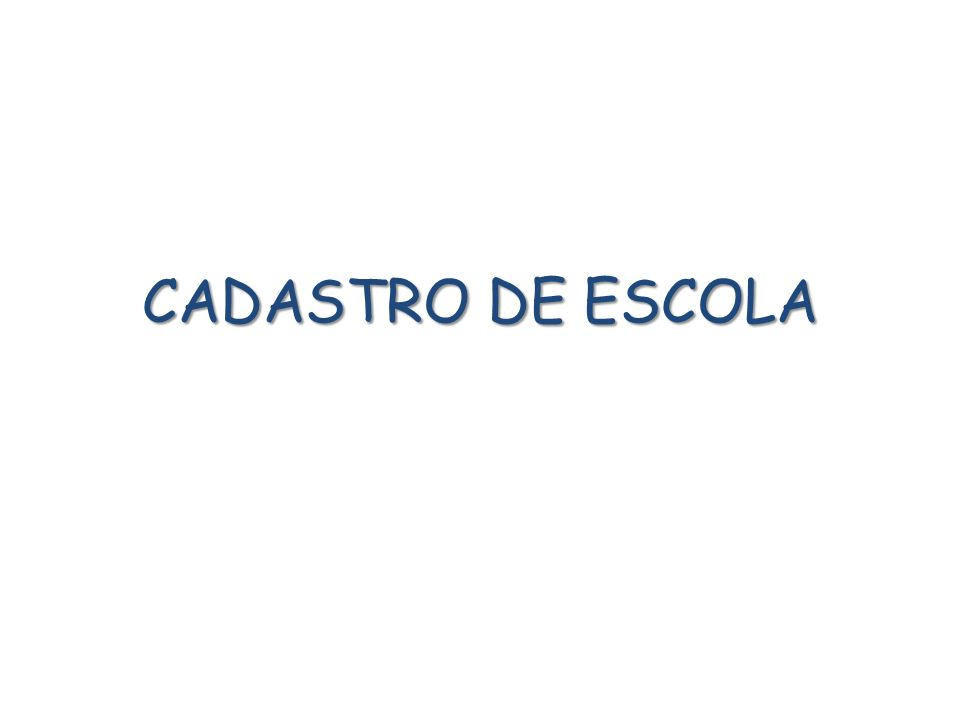 CADASTRO DE ESCOLA