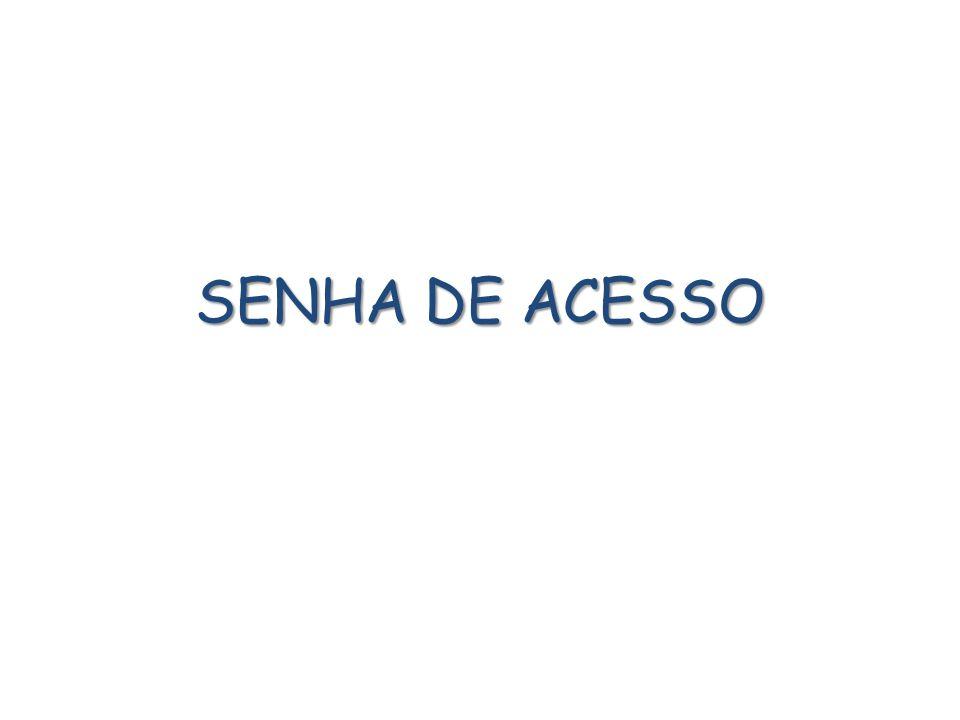 SENHA DE ACESSO