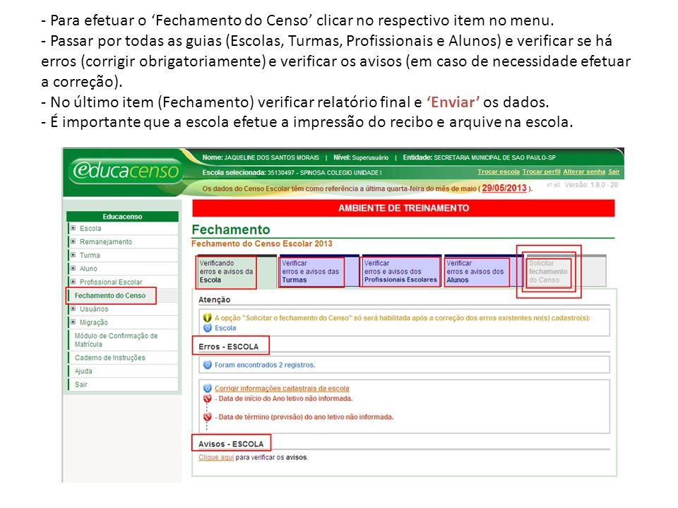 - Para efetuar o Fechamento do Censo clicar no respectivo item no menu. - Passar por todas as guias (Escolas, Turmas, Profissionais e Alunos) e verifi