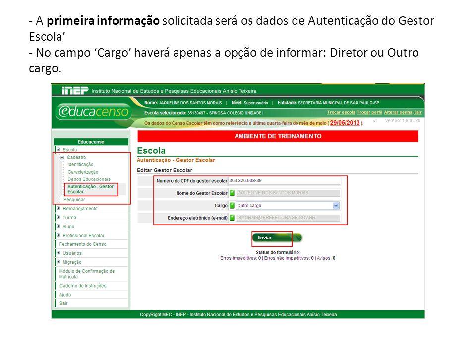 - Para efetuar o Fechamento do Censo clicar no respectivo item no menu.