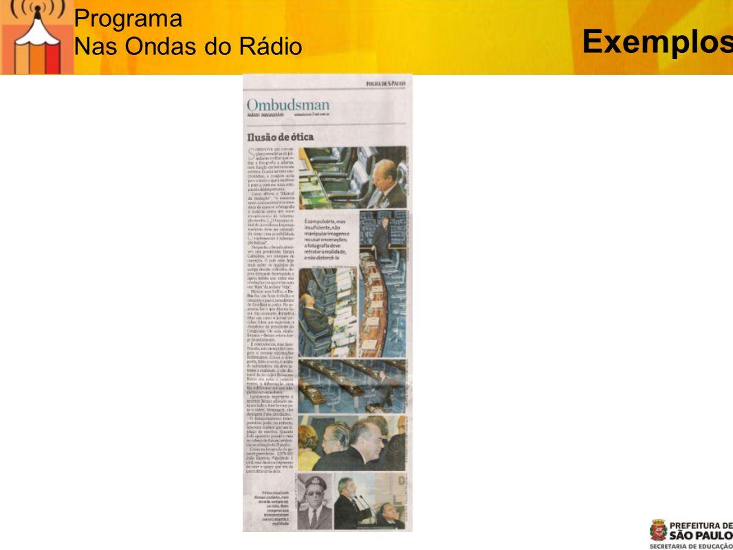 Programa Nas Ondas do Rádio Exemplos Às vezes o efeito é simbólico