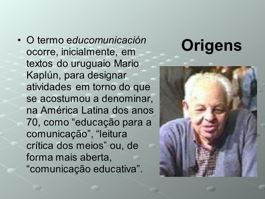 Origens O termo educomunicación ocorre, inicialmente, em textos do uruguaio Mario Kaplún, para designar atividades em torno do que se acostumou a deno