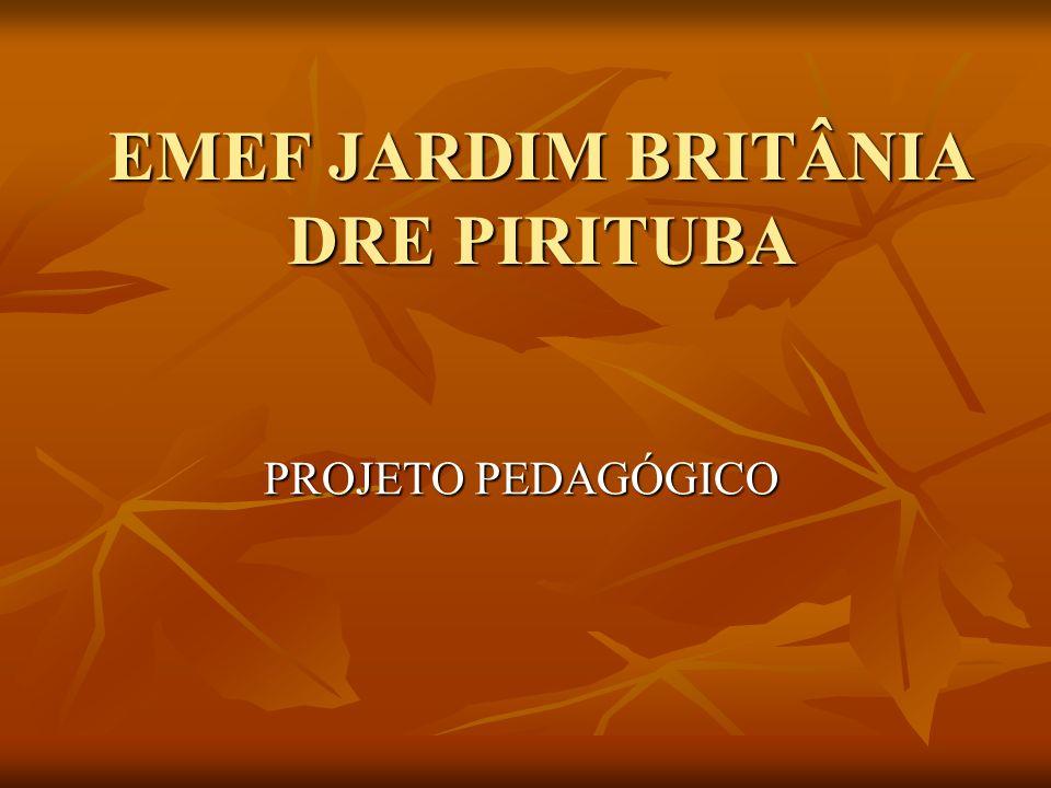 EMEF JARDIM BRITÂNIA DRE PIRITUBA PROJETO PEDAGÓGICO