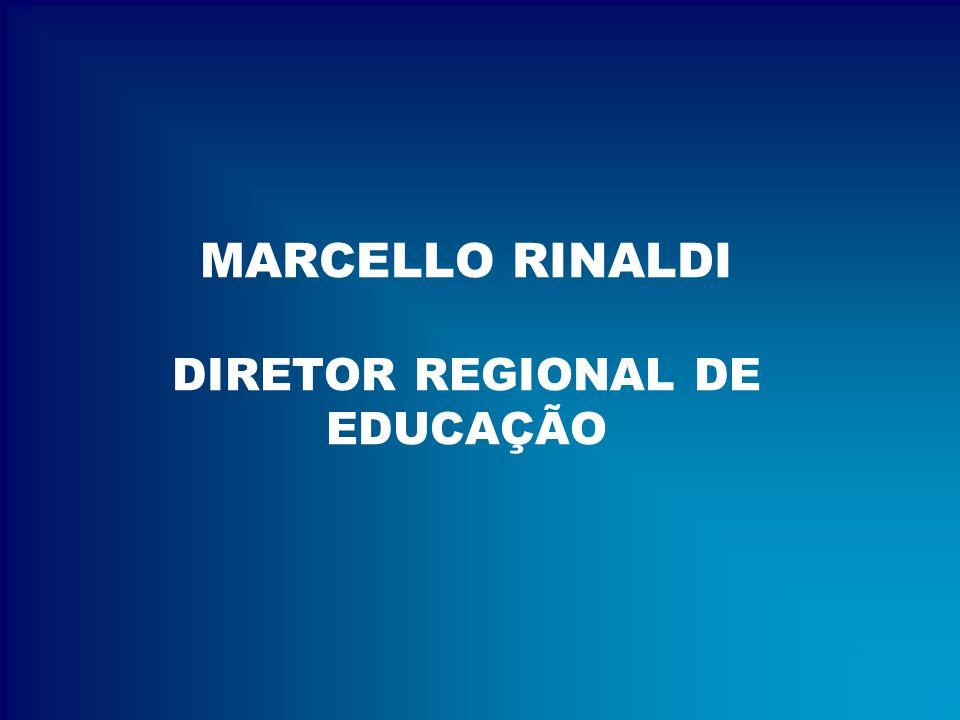 MARCELLO RINALDI DIRETOR REGIONAL DE EDUCAÇÃO