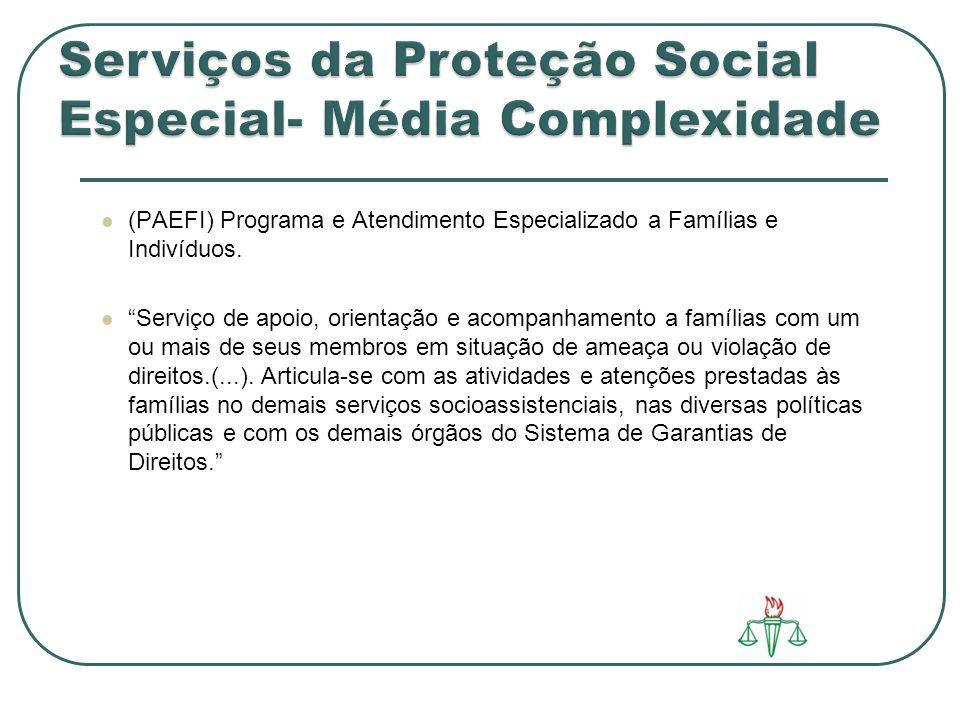 (PAEFI) Programa e Atendimento Especializado a Famílias e Indivíduos. Serviço de apoio, orientação e acompanhamento a famílias com um ou mais de seus