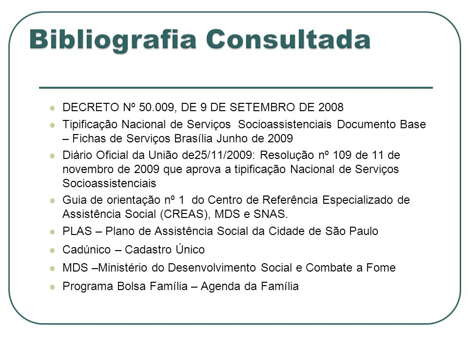 DECRETO Nº 50.009, DE 9 DE SETEMBRO DE 2008 Tipificação Nacional de Serviços Socioassistenciais Documento Base – Fichas de Serviços Brasília Junho de