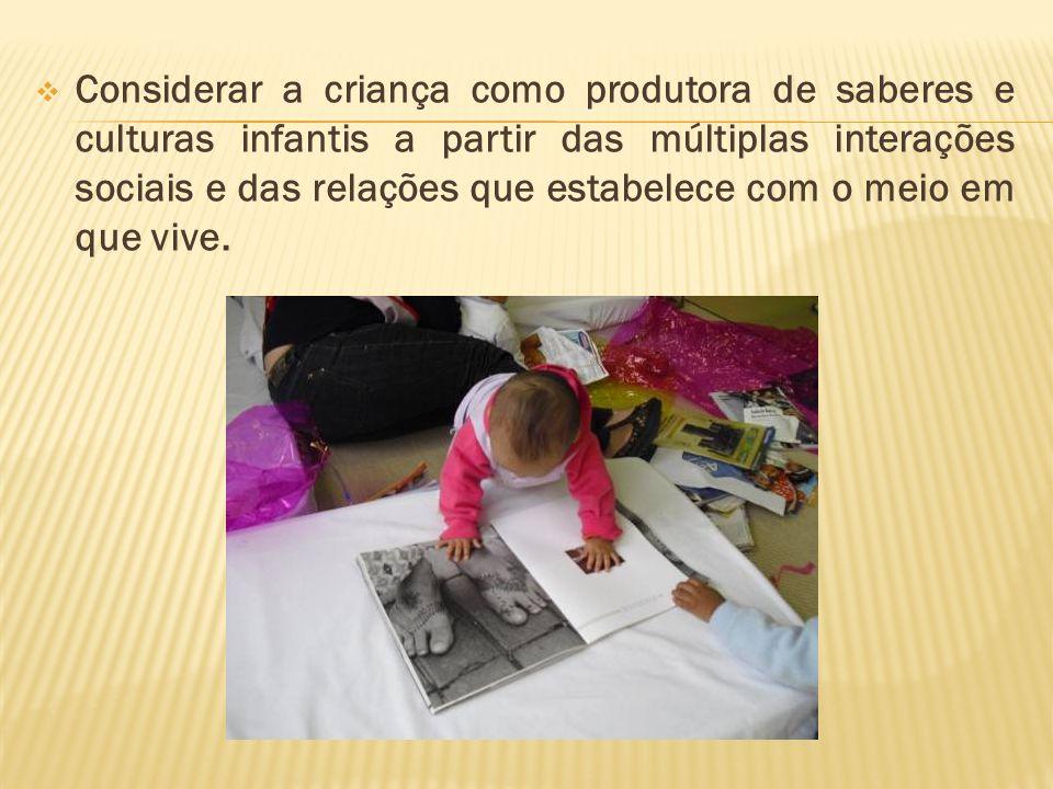 Permitir que a criança viva plenamente sua infância, considerando suas características, diversidade cultural, etnia, gênero e sexualidade.