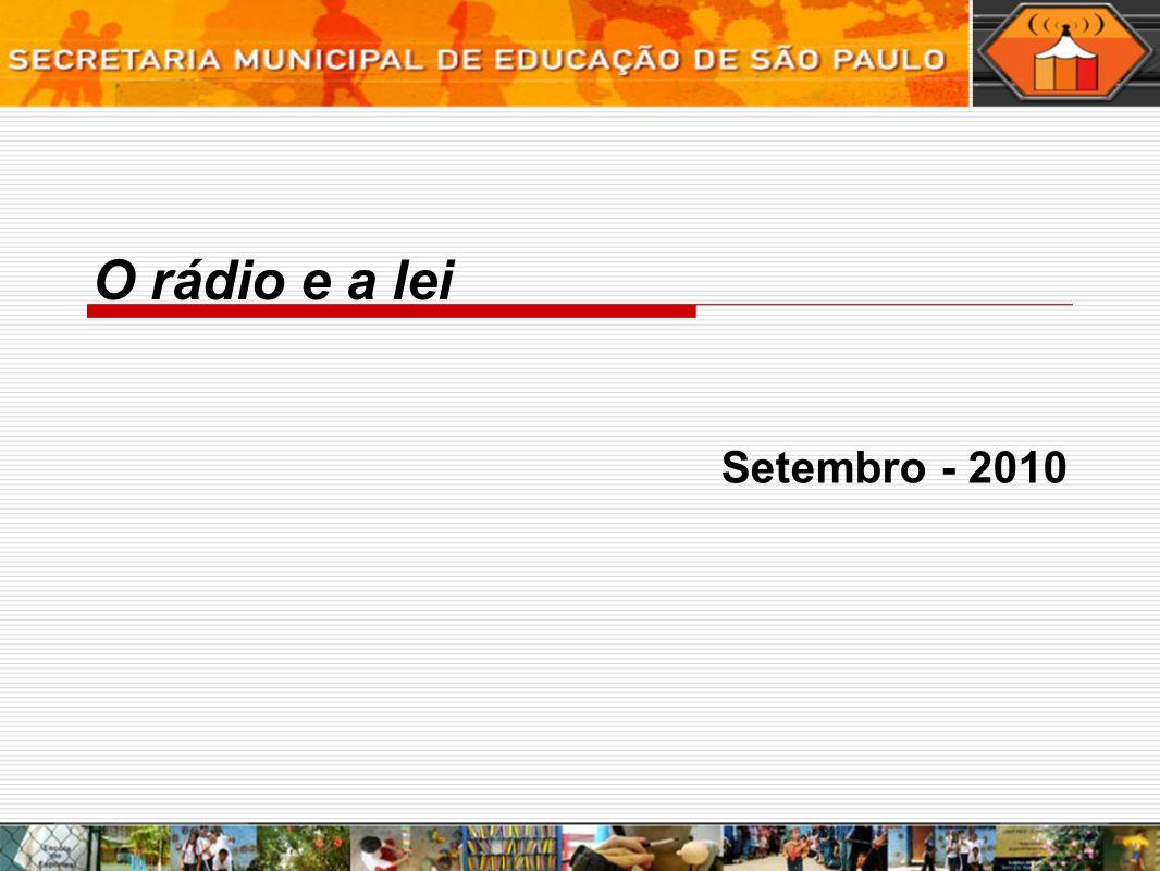 O rádio e a lei Setembro - 2010