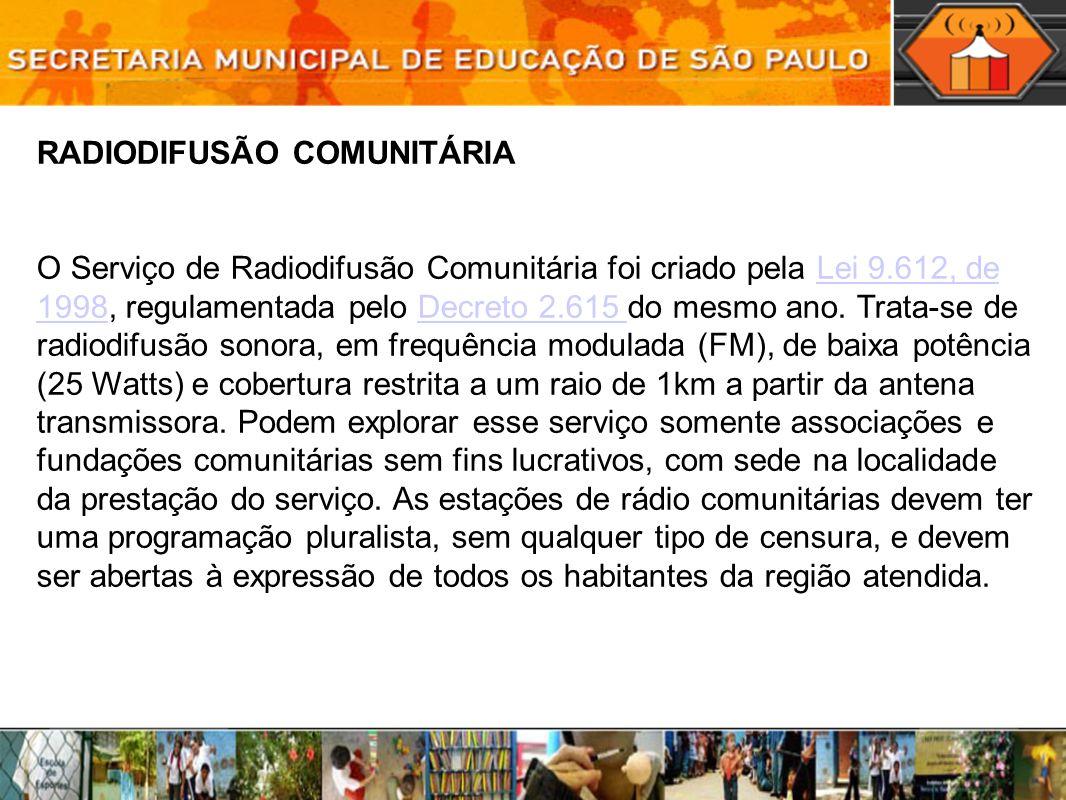 RADIODIFUSÃO COMUNITÁRIA O Serviço de Radiodifusão Comunitária foi criado pela Lei 9.612, de 1998, regulamentada pelo Decreto 2.615 do mesmo ano.