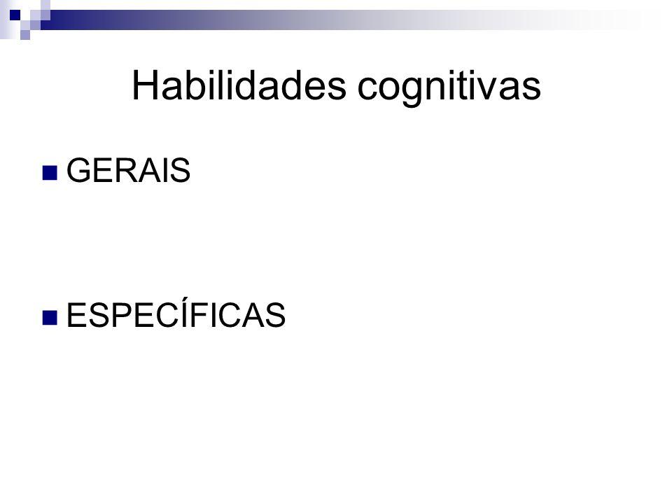 Habilidades cognitivas GERAIS ESPECÍFICAS