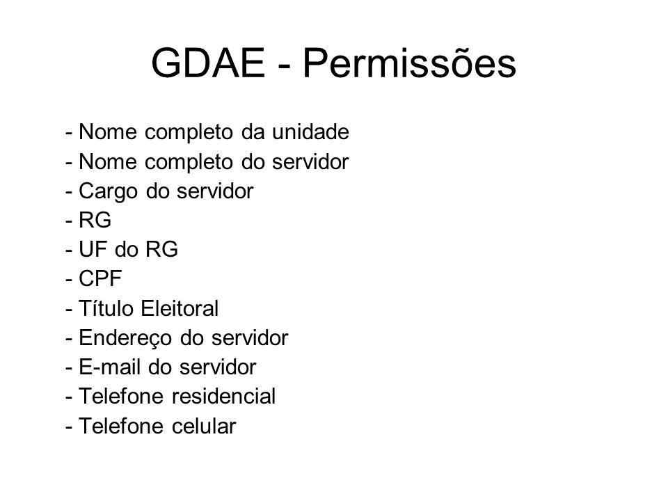 - Nome completo da unidade - Nome completo do servidor - Cargo do servidor - RG - UF do RG - CPF - Título Eleitoral - Endereço do servidor - E-mail do