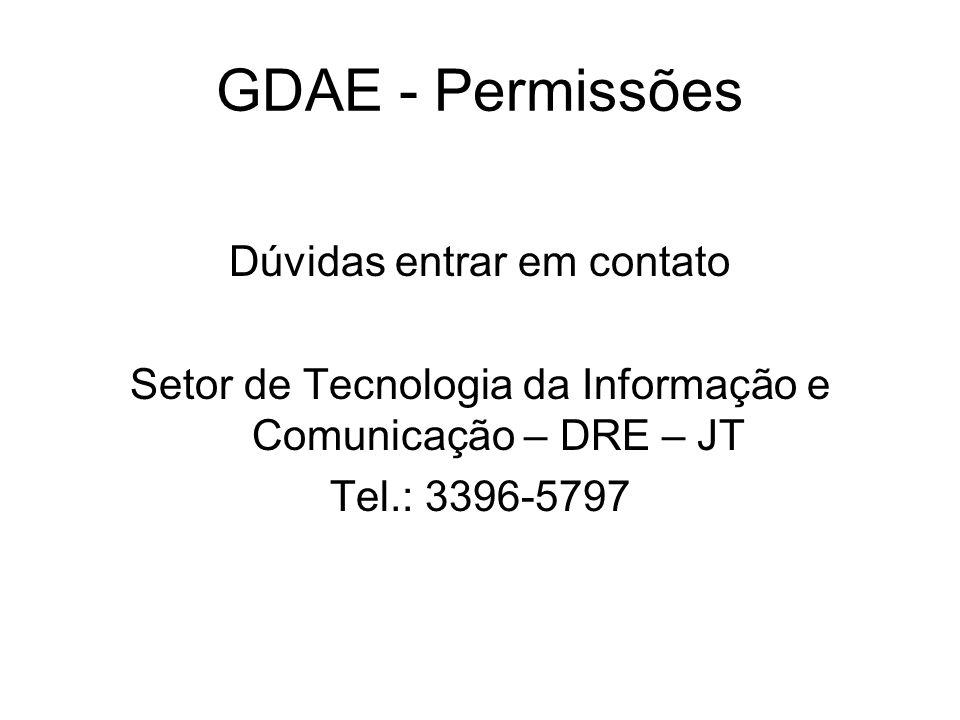 Dúvidas entrar em contato Setor de Tecnologia da Informação e Comunicação – DRE – JT Tel.: 3396-5797