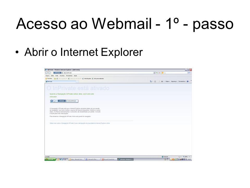 Acesso ao Webmail - 2º - passo Na barra de endereço digitar: https://correioweb.prefeitura.sp.gov.br/exc hange/alias_do_email https://correioweb.prefeitura.sp.gov.br/exc hange/alias_do_email Importante alias do email é a primeira parte do email da unidade, exemplo: Unidade: EMEI Jânio Quadros E-mail: emeijquadros@prefeitura.sp.gov.bremeijquadros@prefeitura.sp.gov.br Alias é: emeijquadros