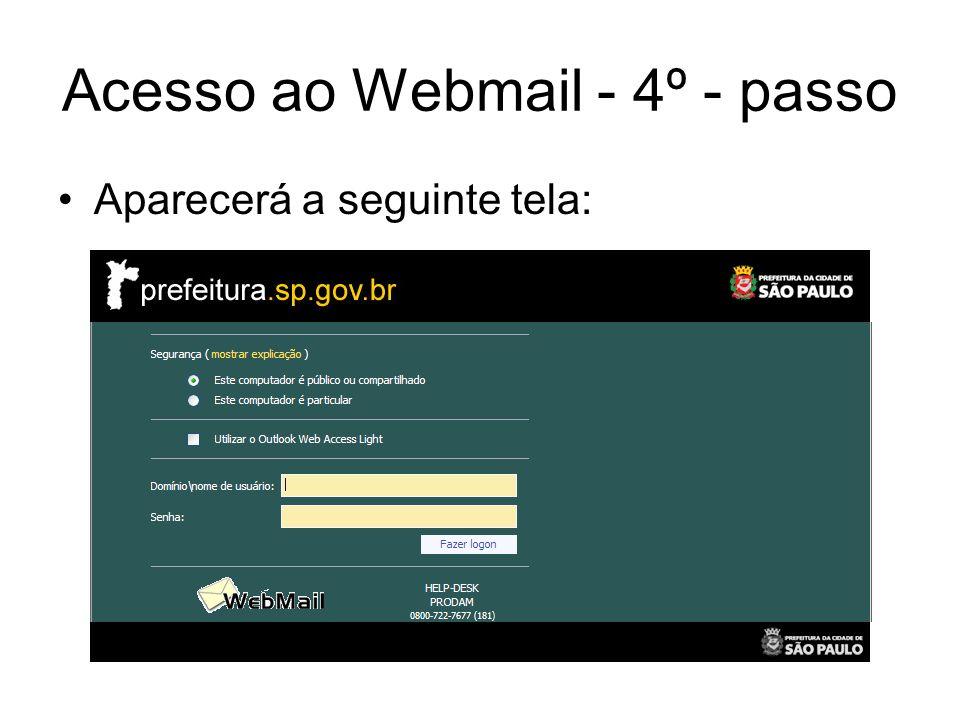 Acesso ao Webmail - 5º - passo Em Segurança, marcar a opção Este computador é público ou compartilhado.