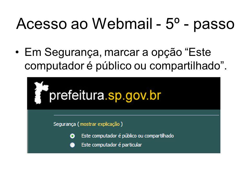 Acesso ao Webmail - 6º - passo Não marcar a opção Utilizar o Outlook Web Access Light.