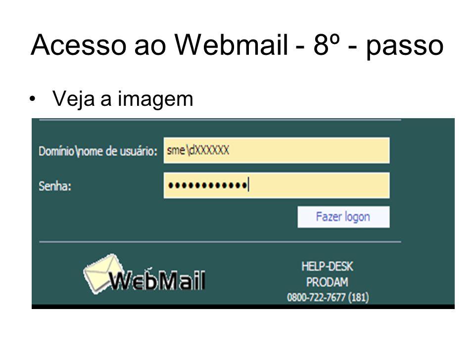 Acesso ao Webmail - 9º - passo A tela depois do logon é similar a esta: