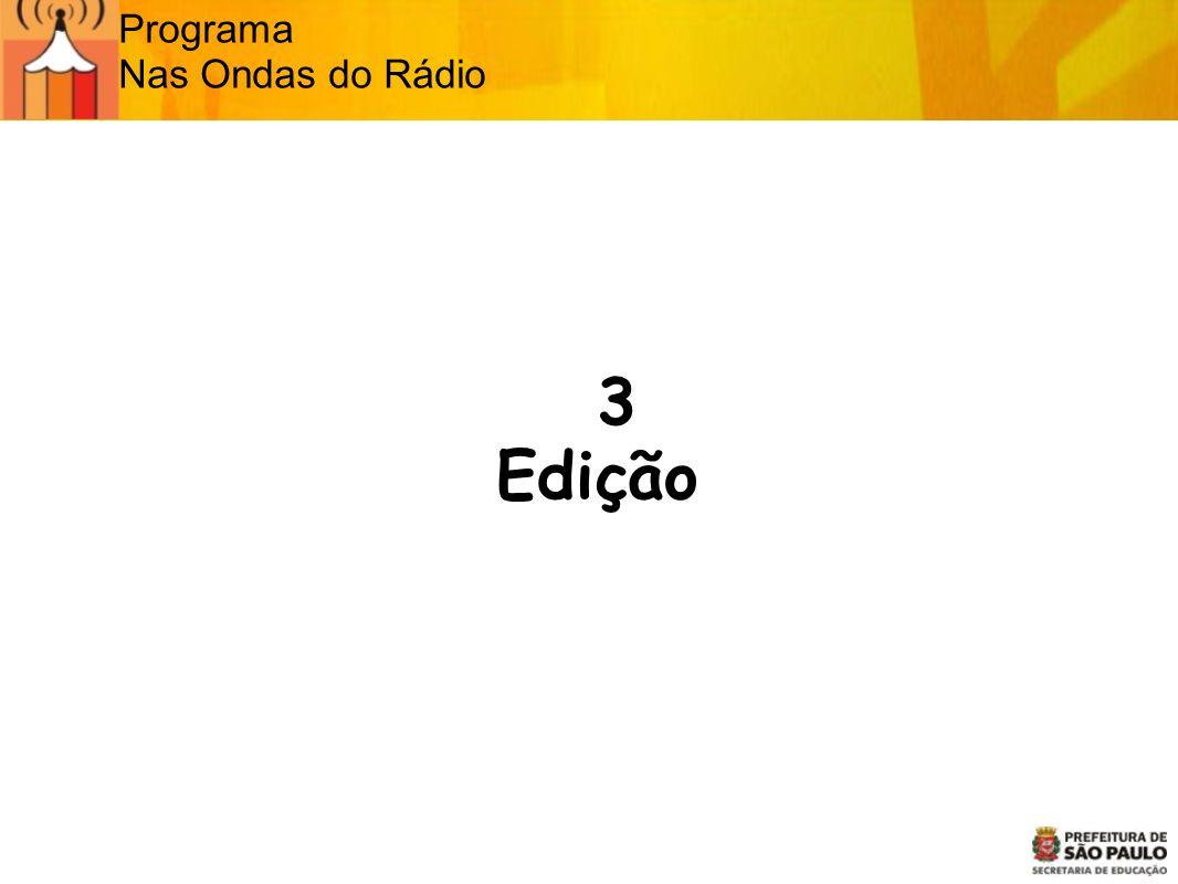 Programa Nas Ondas do Rádio 3 Edição