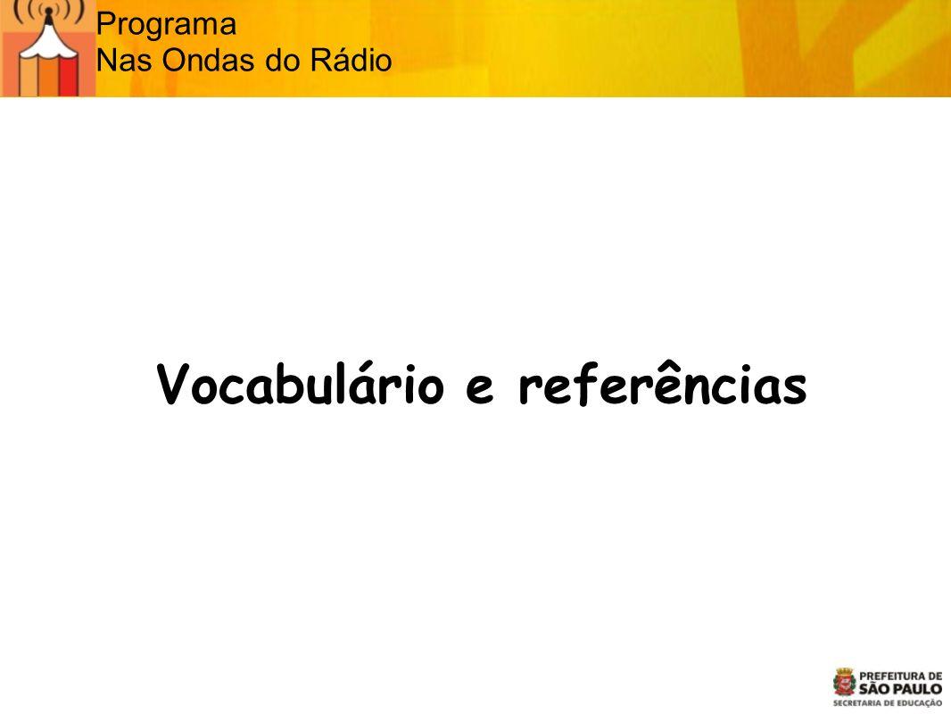 Programa Nas Ondas do Rádio Vocabulário e referências