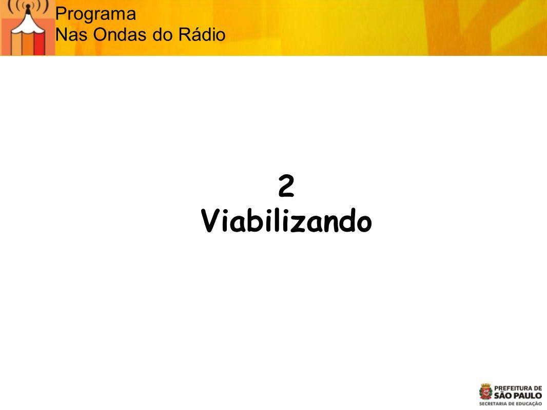 Programa Nas Ondas do Rádio 2 Viabilizando