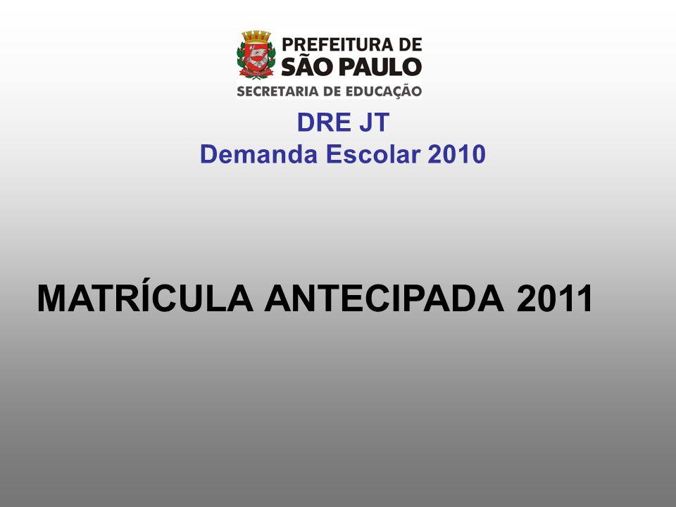DRE JT Demanda Escolar 2010 MATRÍCULA ANTECIPADA 2011