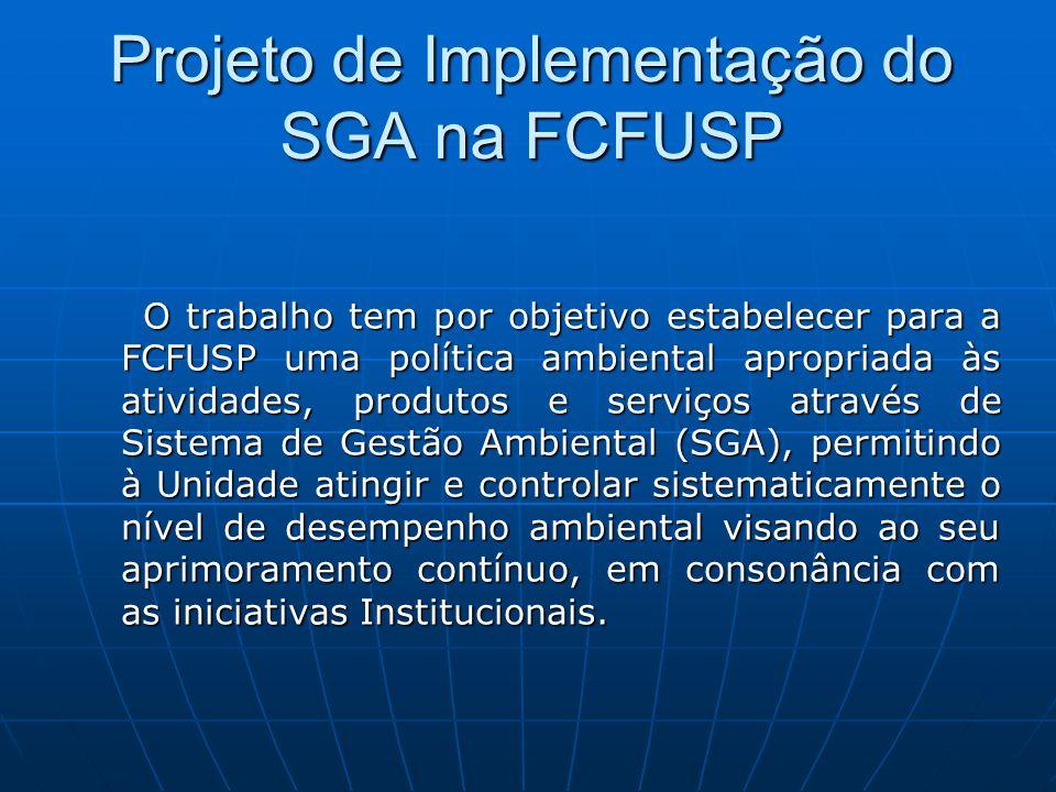 O trabalho tem por objetivo estabelecer para a FCFUSP uma política ambiental apropriada às atividades, produtos e serviços através de Sistema de Gestã