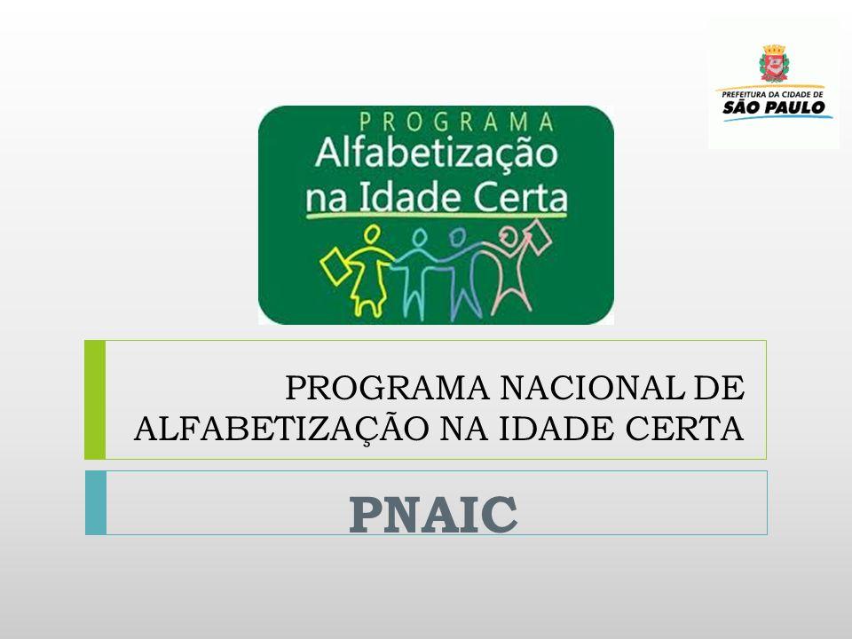 PROGRAMA NACIONAL DE ALFABETIZAÇÃO NA IDADE CERTA PNAIC