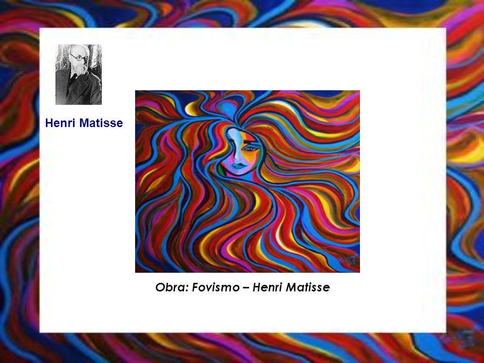 Obra: Fovismo – Henri Matisse Henri Matisse