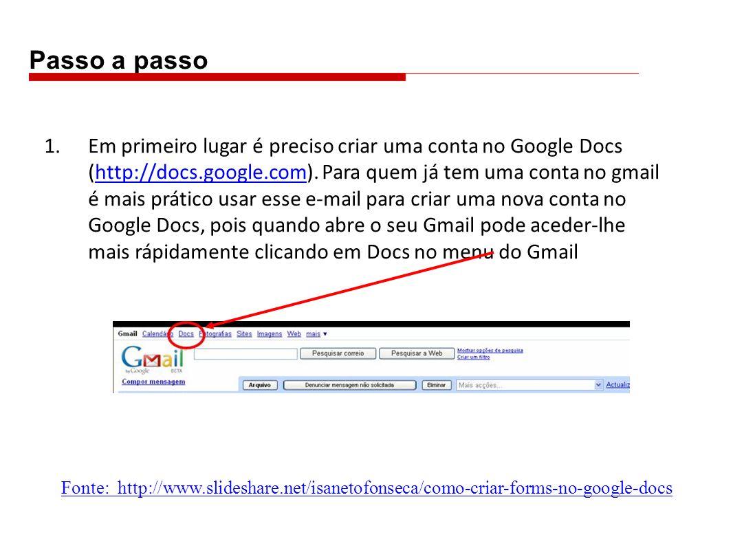 1.Em primeiro lugar é preciso criar uma conta no Google Docs (http://docs.google.com).