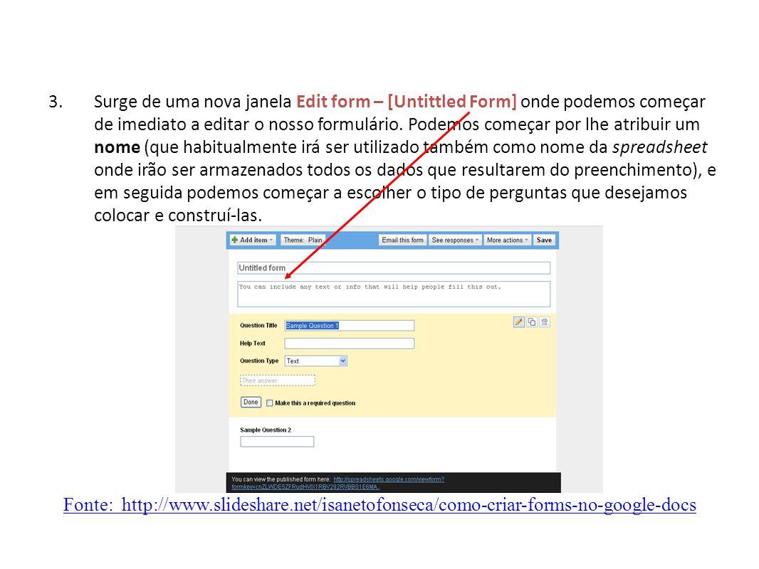3.Surge de uma nova janela Edit form – [Untittled Form] onde podemos começar de imediato a editar o nosso formulário.