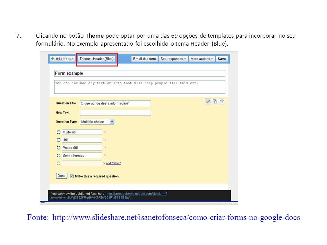 7.Clicando no botão Theme pode optar por uma das 69 opções de templates para incorporar no seu formulário.