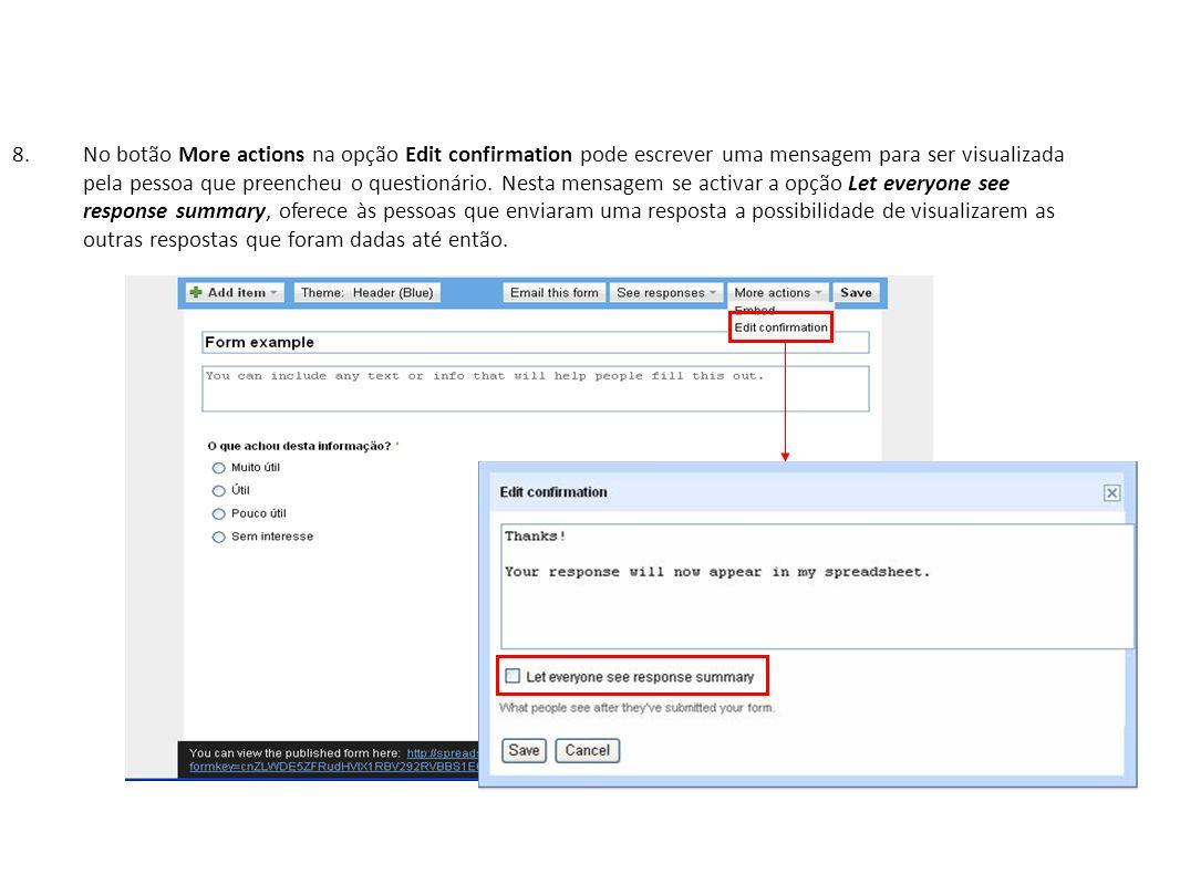 8.No botão More actions na opção Edit confirmation pode escrever uma mensagem para ser visualizada pela pessoa que preencheu o questionário.