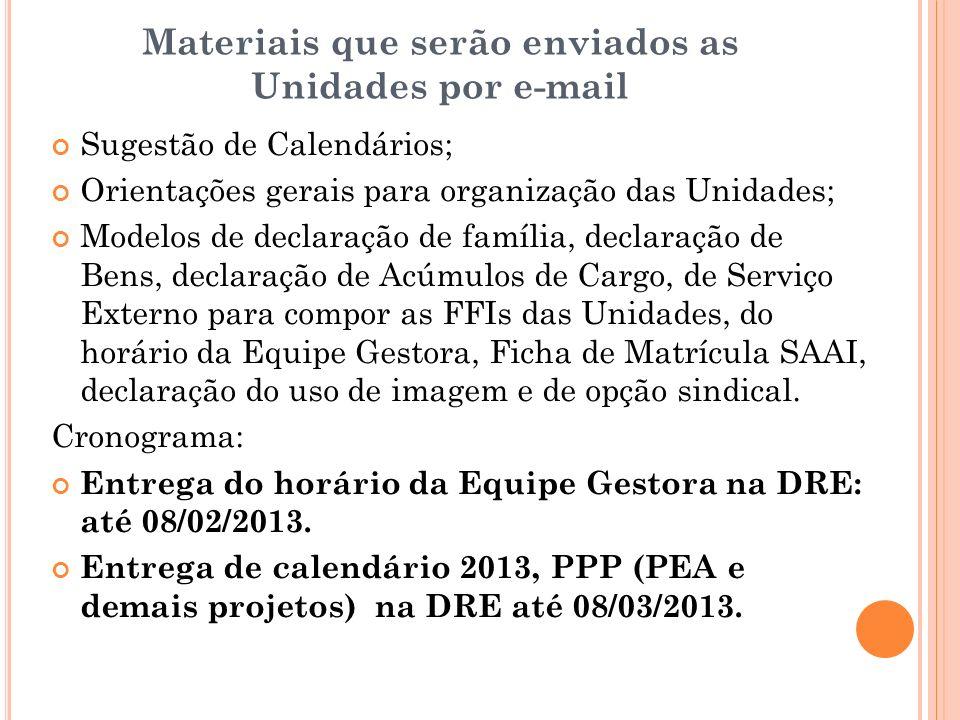 Materiais que serão enviados as Unidades por e-mail Sugestão de Calendários; Orientações gerais para organização das Unidades; Modelos de declaração d