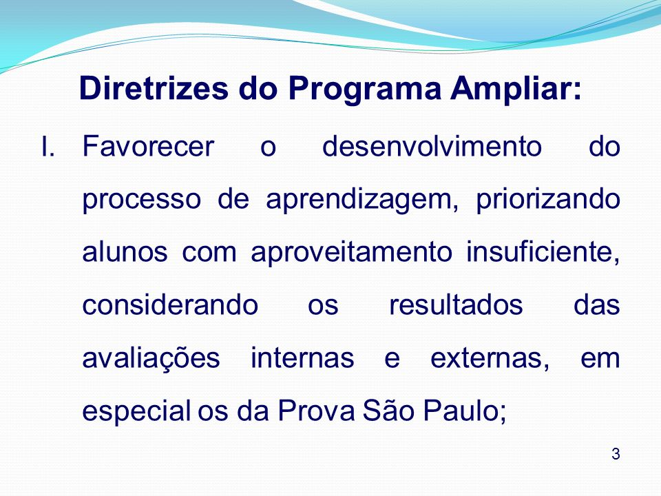 Diretrizes do Programa Ampliar: (cont.) II.