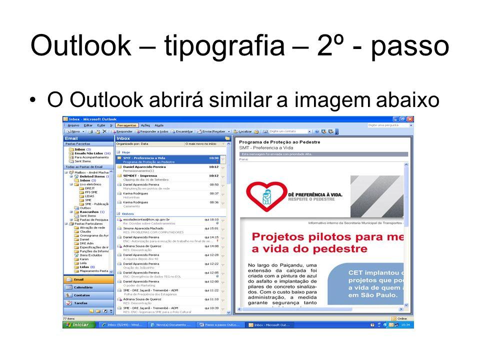 Outlook – tipografia – 3º - passo Na barra superior abrir o menuFerramentas