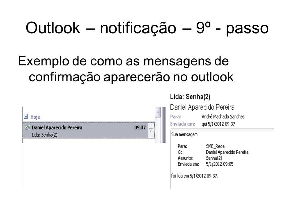 Outlook – notificação – 9º - passo Exemplo de como as mensagens de confirmação aparecerão no outlook
