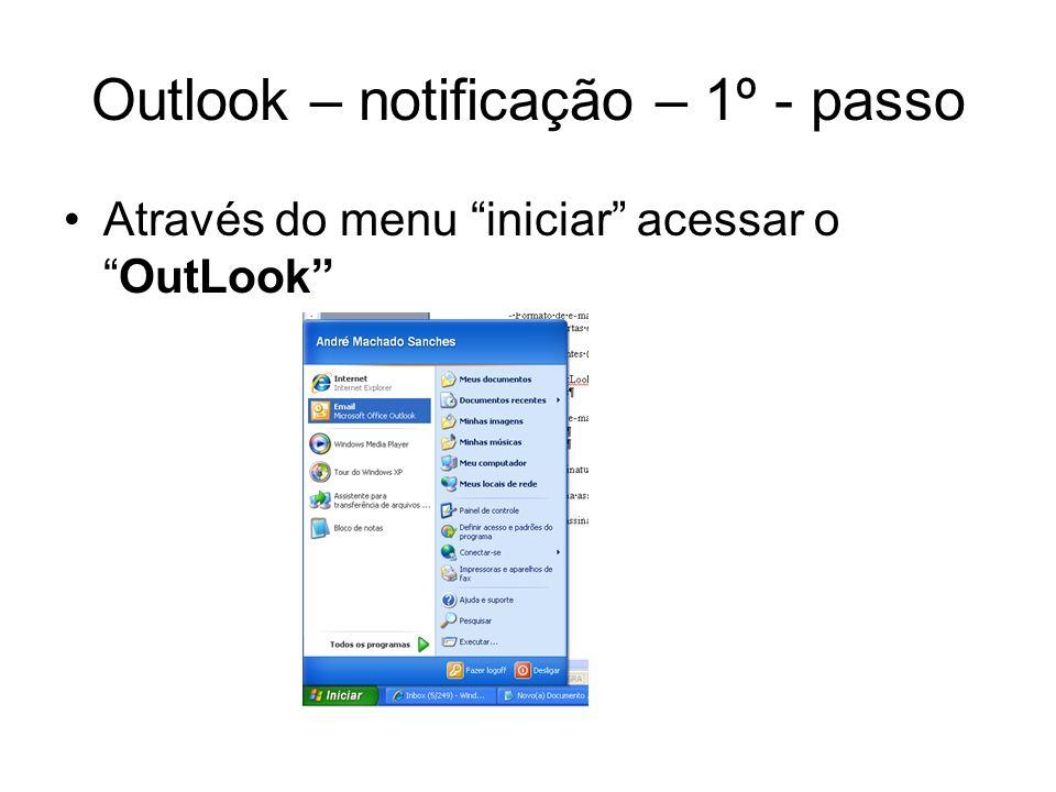 Outlook – notificação – 2º - passo O Outlook abrirá similar a imagem abaixo