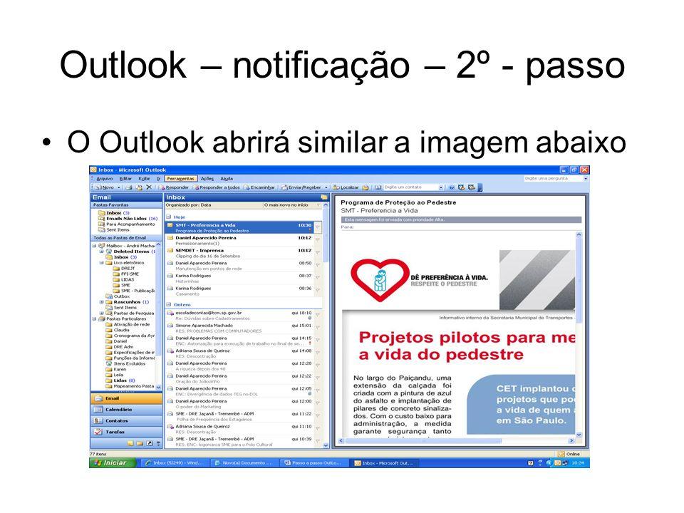 Outlook – notificação – 3º - passo Na barra superior abrir o menuFerramentas