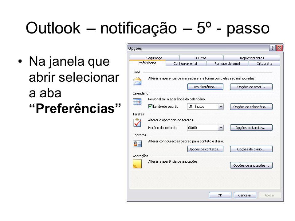 Outlook – notificação – 6º - passo Na janela de preferências acessar Opções de e- mail